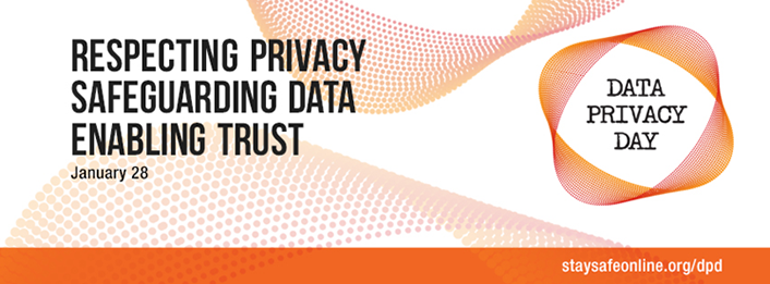 Data Privacy Day January 28 - Respecting Privacy, Safeguarding Data, Enabling Trust