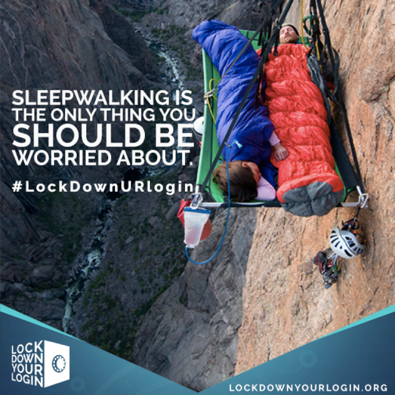 Sleepwalking is the only thing you should be worried about. #lockdownURlogin Lock Down Your Login